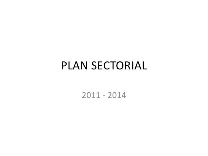 PLAN SECTORIAL   2011 - 2014