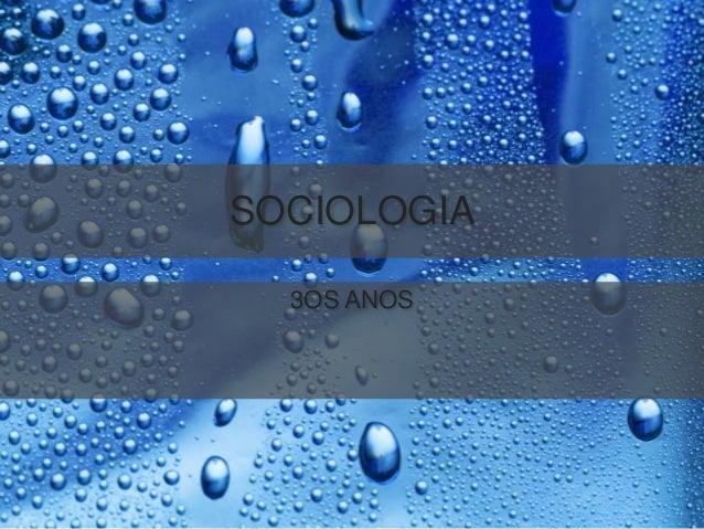 SOCIOLOGIA 3OS ANOS