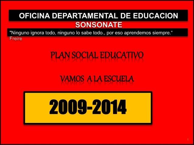 PLAN SOCIAL EDUCATIVO VAMOS A LA ESCUELA 2009-2014 1
