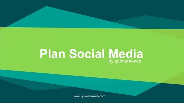 Plan Social Mediaby quimera-web www.quimera-web.com