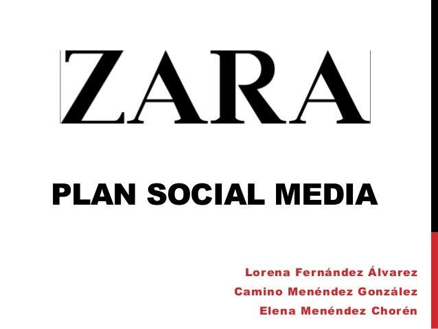 PLAN SOCIAL MEDIA          Lorena Fer nández Álvarez         Camino Menéndez González            Elena Menéndez Chorén