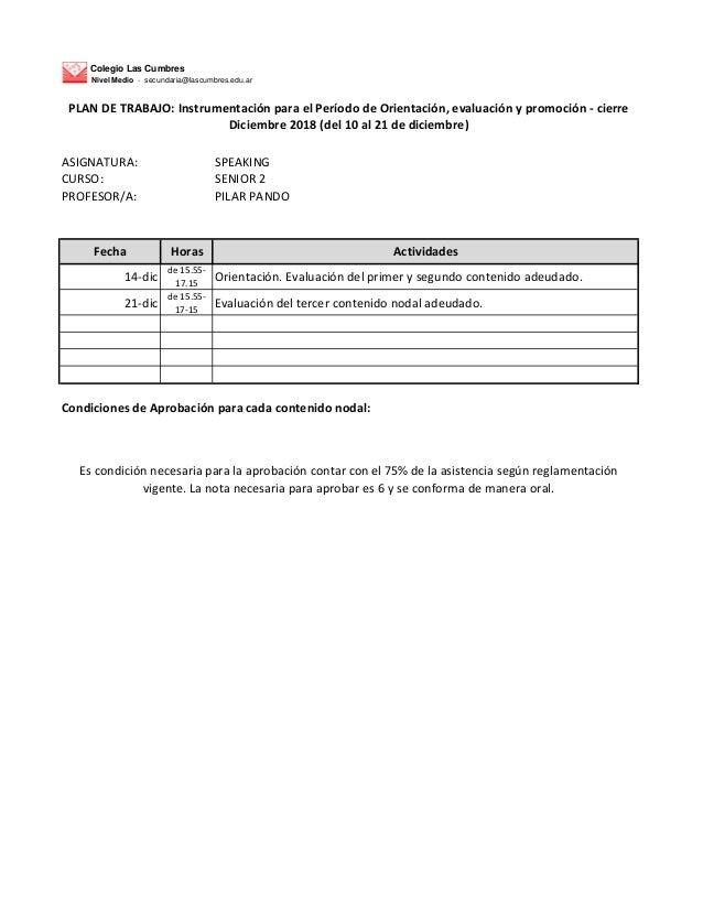 Colegio Las Cumbres Nivel Medio - secundaria@lascumbres.edu.ar ASIGNATURA: SPEAKING CURSO: SENIOR 2 PROFESOR/A: PILAR PAND...