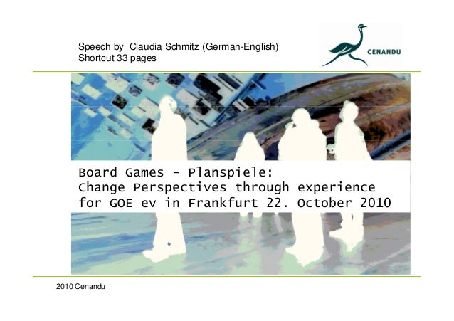 2010 Cenandu Speech by Claudia Schmitz (German-English) Shortcut 33 pages Board Games - Planspiele: Change Perspectives th...