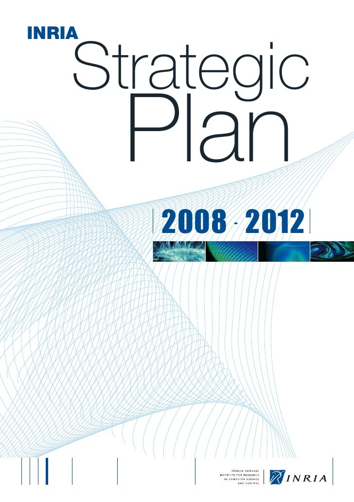 INRIA    Strategic        Plan        2008 2012            -