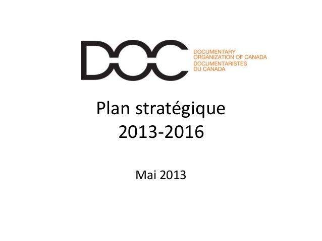 Plan stratégique2013-2016Mai 2013