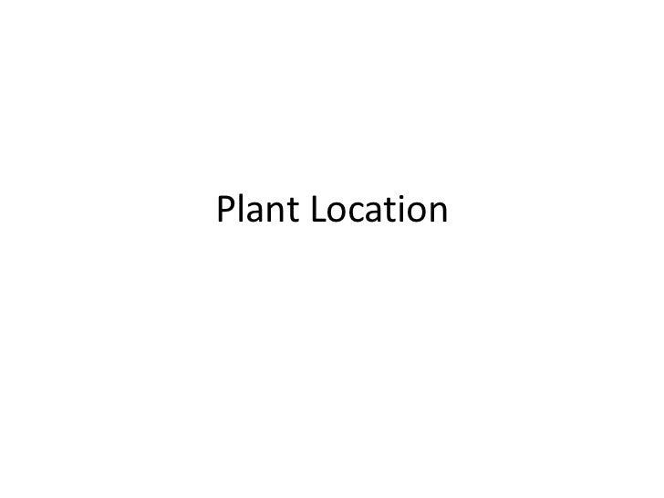 Plant Location<br />