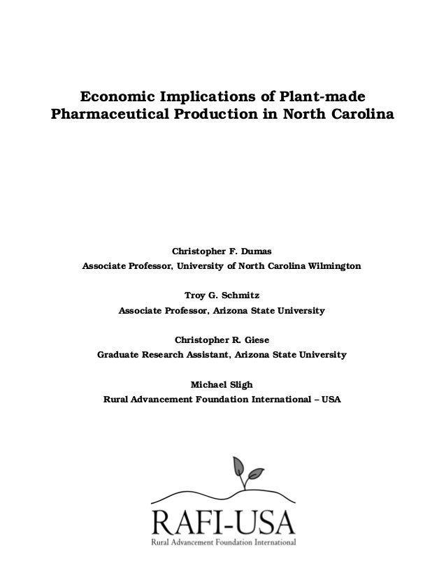 Economic Implications of Plant-madePharmaceutical Production in North CarolinaChristopher F. DumasAssociate Professor, Uni...