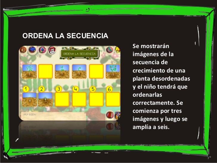 Se mostrarán imágenes de la secuencia de crecimiento de una planta desordenadas y el niño tendrá que ordenarlas correctame...
