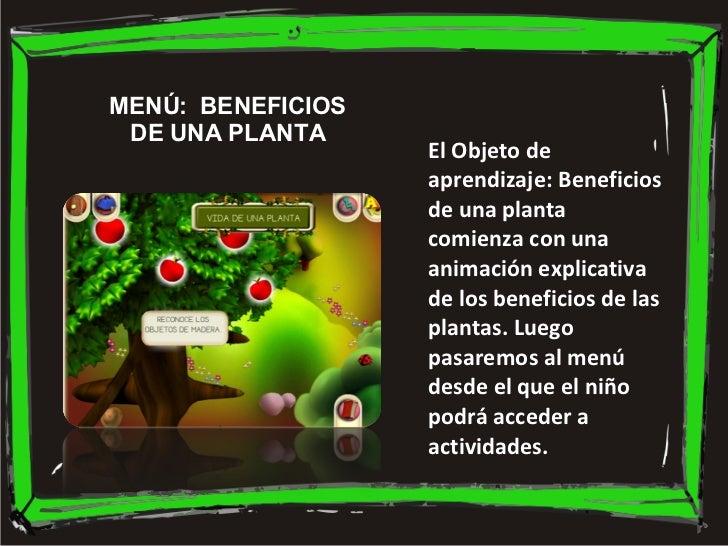 MENÚ:  BENEFICIOS DE UNA PLANTA El Objeto de aprendizaje: Beneficios de una planta comienza con una animación explicativa ...