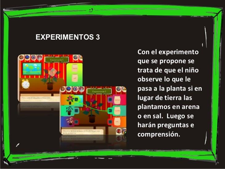 Con el experimento que se propone se trata de que el niño observe lo que le pasa a la planta si en lugar de tierra las pla...