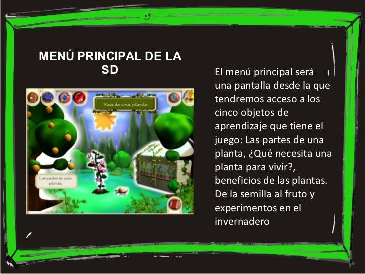 MENÚ PRINCIPAL DE LA SD El menú principal será una pantalla desde la que tendremos acceso a los cinco objetos de aprendiza...
