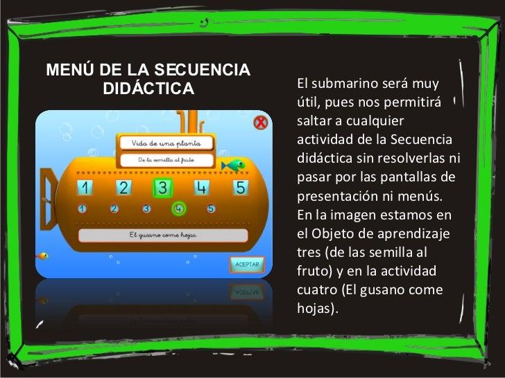 MENÚ DE LA SECUENCIA DIDÁCTICA El submarino será muy útil, pues nos permitirá saltar a cualquier actividad de la Secuencia...