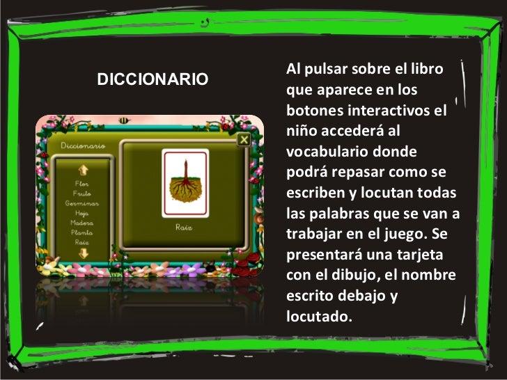 Al pulsar sobre el libro que aparece en los botones interactivos el niño accederá al vocabulario donde podrá repasar como ...