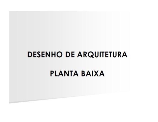 EXERCÍCIO      Desenhar  planta  conferindo  com  escalímetro,  u<lizando  a  escala  de  150,   o...
