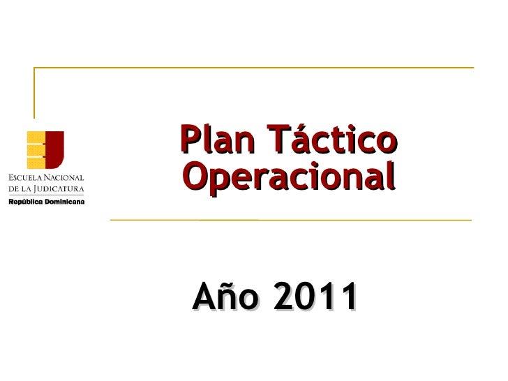 Año 2011 Plan Táctico Operacional