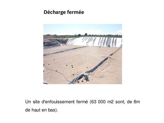Décharge fermée Un site d'enfouissement fermé (63 000 m2 sont, de 8m de haut en bas).