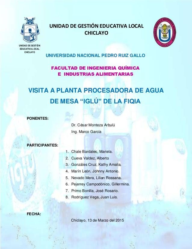 UNIDAD DE GESTIÓN EDUCATIVA LOCAL CHICLAYO UNIVERSIDAD NACIONAL PEDRO RUIZ GALLO VISITA A PLANTA PROCESADORA DE AGUA DE ME...
