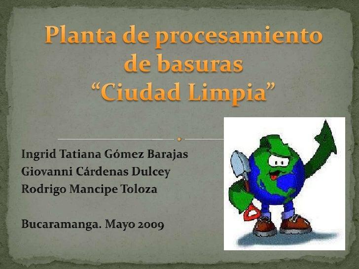 """La empresa de procesamiento de basuras """"Ciudad     Limpia""""    tiene        como     misión recolectar, albergar y procesar..."""