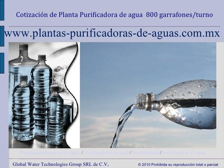 Cotización de Planta Purificadora de agua 800 garrafones/turnowww.plantas-purificadoras-de-aguas.com.mx    Plantas purific...