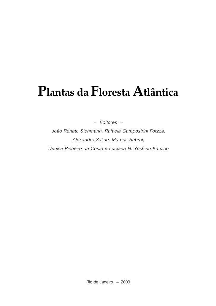 Plantas da Floresta Atlântica                      – Editores –   João Renato Stehmann, Rafaela Campostrini Forzza,       ...