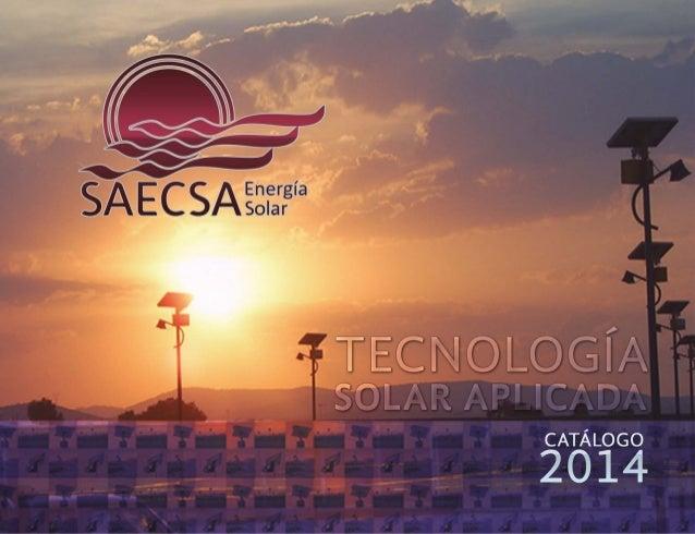 SISTEMA ELECTROSOLAR SAECSA Energía Solar, cómo empresa que revoluciona la tecnología de energía eléctrica convencional a ...