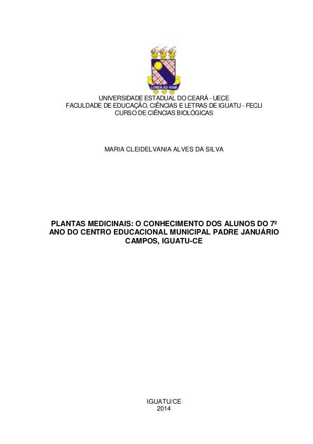 i UNIVERSIDADE ESTADUAL DO CEARÁ - UECE FACULDADE DE EDUCAÇÃO, CIÊNCIAS E LETRAS DE IGUATU - FECLI CURSO DE CIÊNCIAS BIOLÓ...