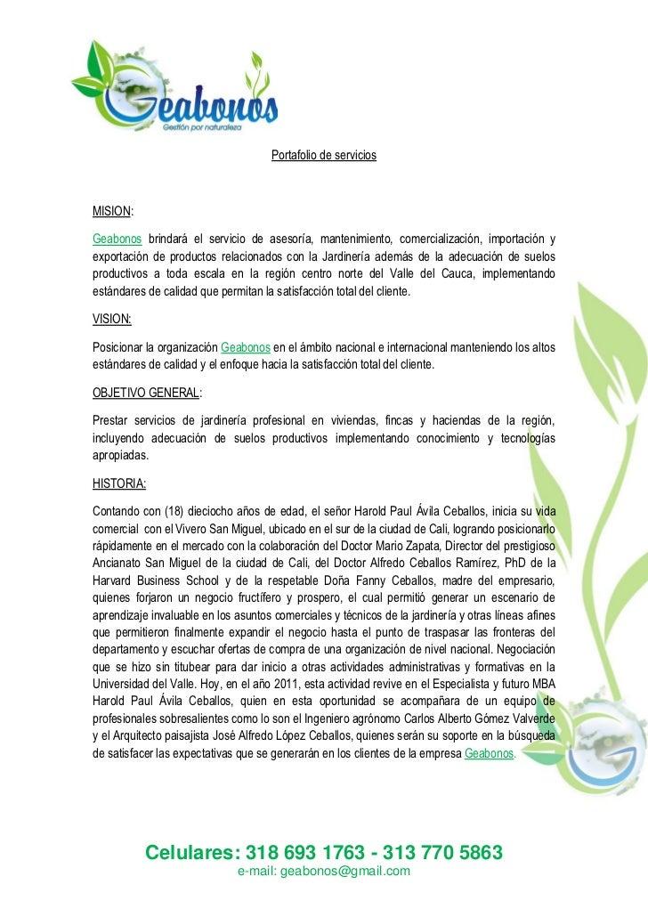 Portafolio de serviciosMISION:Geabonos brindará el servicio de asesoría, mantenimiento, comercialización, importación yexp...