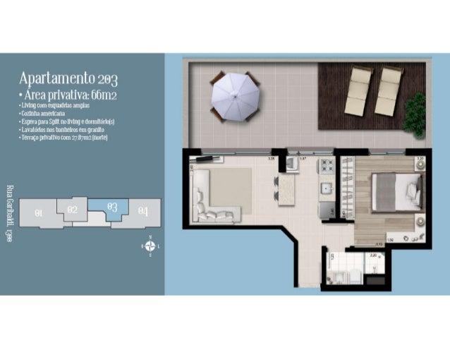 Apartamento 203 e  - Area privativa:  66m2 - uvlnj com eau-Arias amm:   - Cazlnna americana  - Espera para Split no lmng e...
