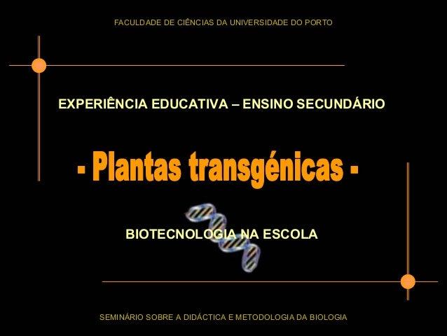 FACULDADE DE CIÊNCIAS DA UNIVERSIDADE DO PORTO SEMINÁRIO SOBRE A DIDÁCTICA E METODOLOGIA DA BIOLOGIA EXPERIÊNCIA EDUCATIVA...