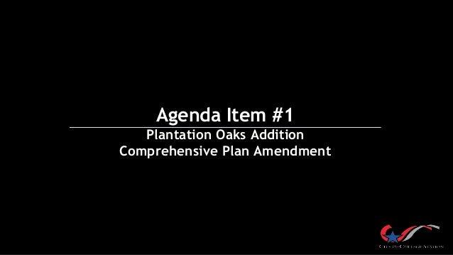 Agenda Item #1 Plantation Oaks Addition Comprehensive Plan Amendment