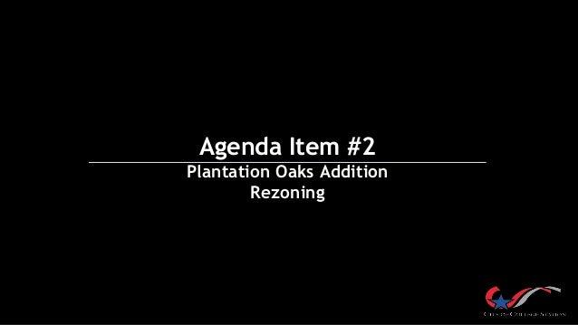 Agenda Item #2 Plantation Oaks Addition Rezoning