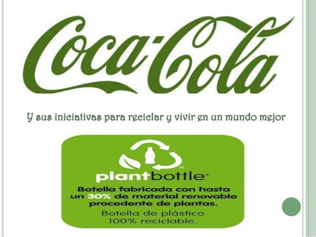 Y sus iniciativas para reciclar y vivir en un mundo mejor