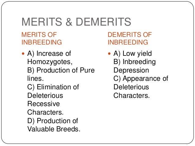 MERITS & DEMERITSMERITS OF                DEMERITS OFINBREEDING               INBREEDING A) Increase of          A) Low ...