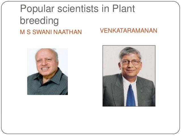 Popular scientists in PlantbreedingM S SWANI NAATHAN   VENKATARAMANAN