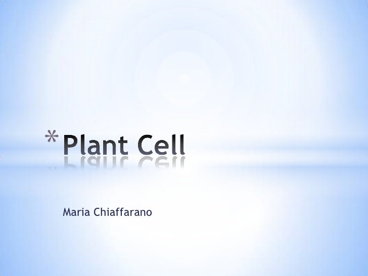 Maria Chiaffarano<br />Plant Cell<br />