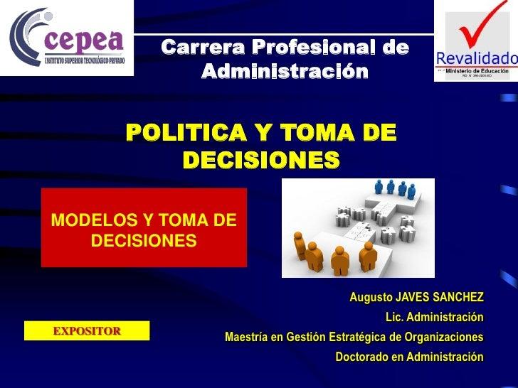 Carrera Profesional de                 Administración            POLITICA Y TOMA DE                DECISIONESMODELOS Y TOM...