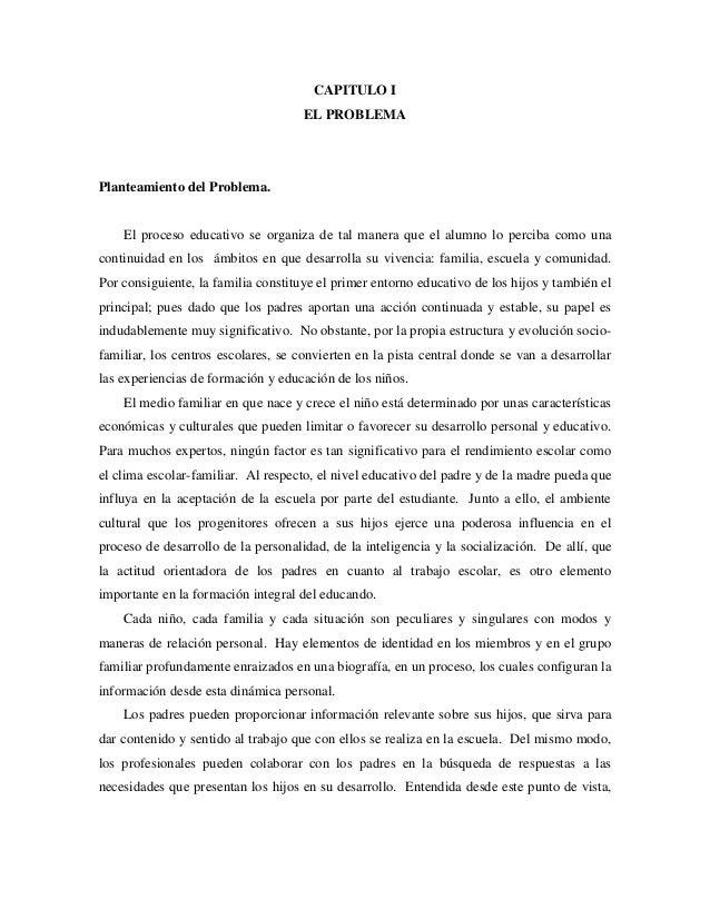 CAPITULO I EL PROBLEMA  Planteamiento del Problema.  El proceso educativo se organiza de tal manera que el alumno lo perci...