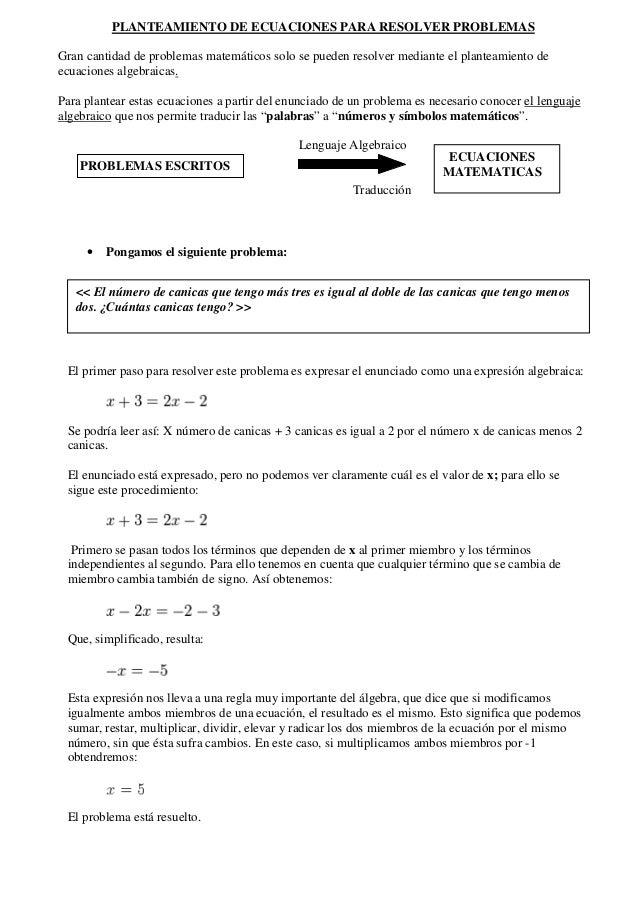 PLANTEAMIENTO DE ECUACIONES PARA RESOLVER PROBLEMAS Gran cantidad de problemas matemáticos solo se pueden resolver mediant...
