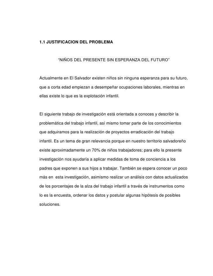 """1.1 JUSTIFICACION DEL PROBLEMA<br />""""NIÑOS DEL PRESENTE SIN ESPERANZA DEL FUTURO""""<br />Actualmente en El Salvador existen ..."""