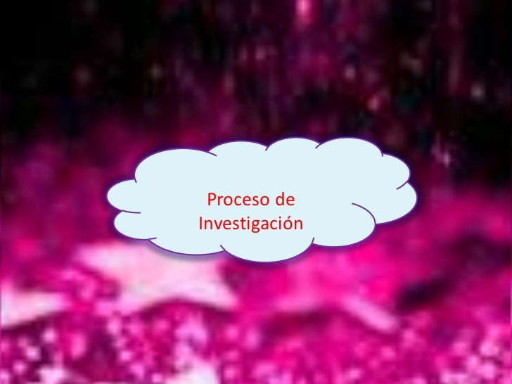Proceso de Investigación<br />