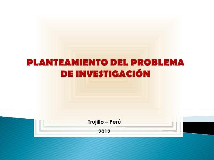 Trujillo – Perú    2012