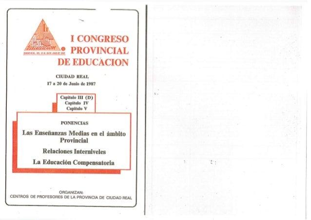 u T 1 CONGRESO  PROVINCIAL DE EDUCACION  CIUDAD REAL l7 a 20 de Junio de 1987     Capitulo III (D) Capítulo IV Capítulo V ...