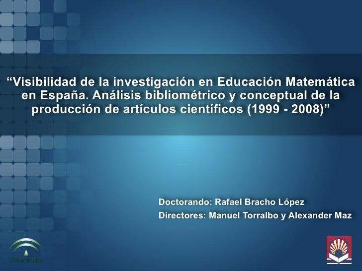 """""""Visibilidad de la investigación en Educación Matemática   en España. Análisis bibliométrico y conceptual de la     produc..."""