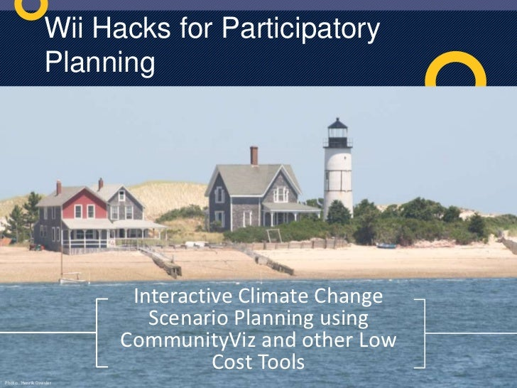 Wii Hacks for Participatory Planning<br />Cape Cod:  2030<br />Interactive Climate Change Scenario Planning using Communit...