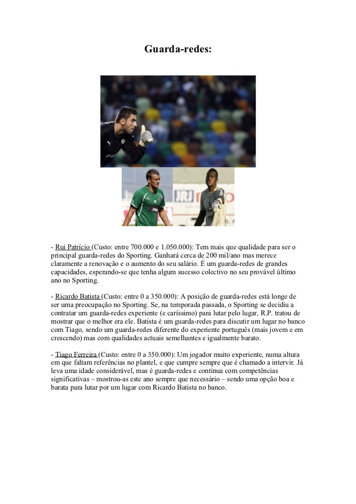 Guarda-redes:- Rui Patrício (Custo: entre 700.000 e 1.050.000): Tem mais que qualidade para ser oprincipal guarda-redes do...