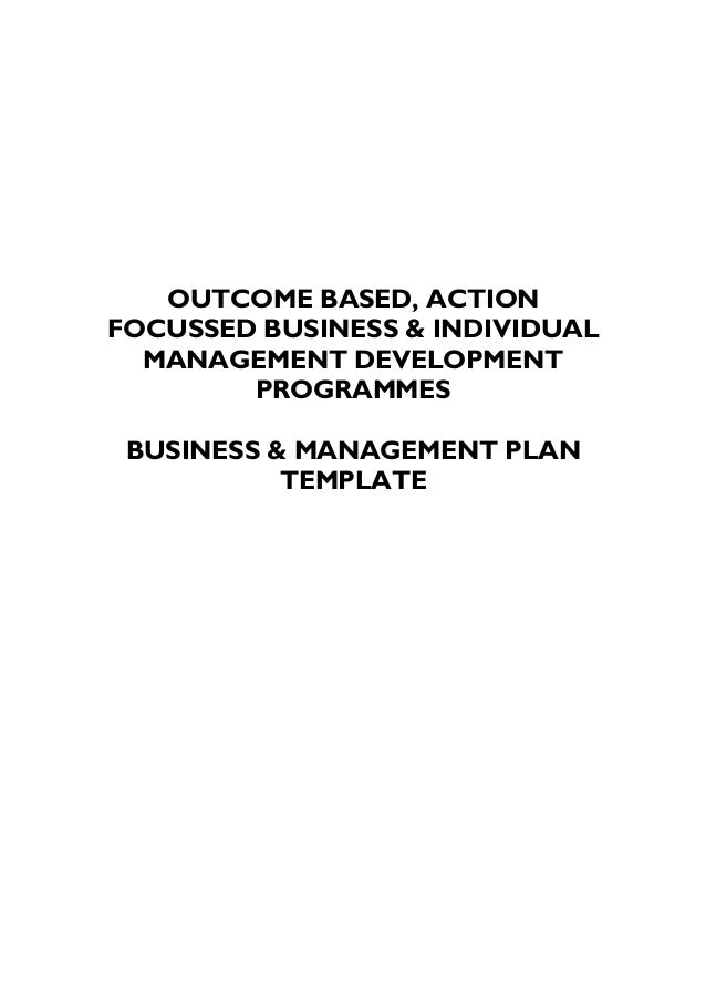 OUTCOME BASED, ACTION FOCUSSED BUSINESS & INDIVIDUAL MANAGEMENT DEVELOPMENT PROGRAMMES BUSINESS & MANAGEMENT PLAN TEMPLATE