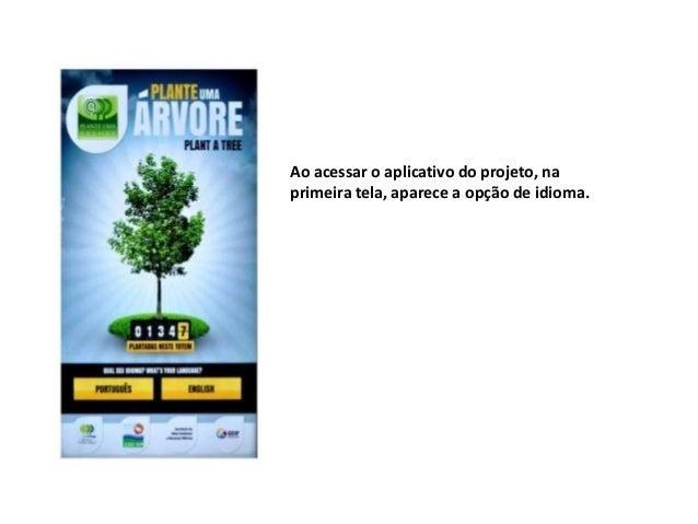 Ao acessar o aplicativo do projeto, na primeira tela, aparece a opção de idioma.
