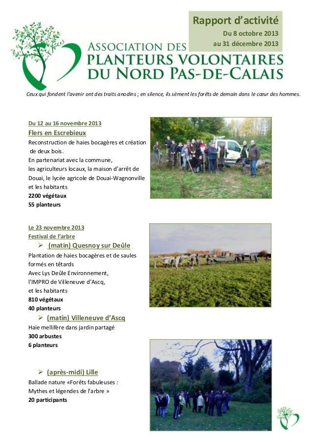Rapport d'activité Du 8 octobre 2013 au 31 décembre 2013  Ceux qui fondent l'avenir ont des traits anodins ; en silence, i...