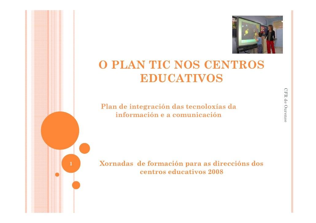 O PLAN TIC NOS CENTROS          EDUCATIVOS                                                        CFR de Ourense     Plan ...