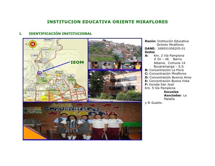 INSTITUCION EDUCATIVA ORIENTE MIRAFLORES  I.   IDENTIFICACIÓN INSTITUCIONAL                                               ...